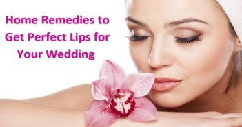 Home Remedies to Get Perfect Lips