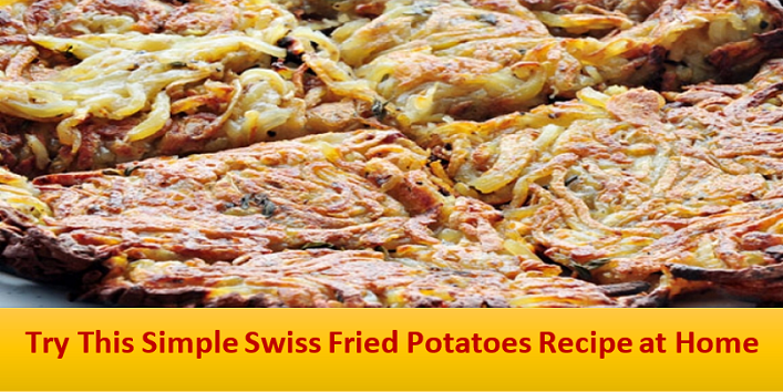 Try-This-Simple-Swiss-Fried-Potatoes-Recipe-at-Home-cover