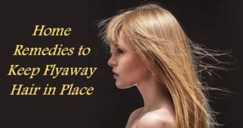 Home Remedies to Keep Flyaway Hair in Place