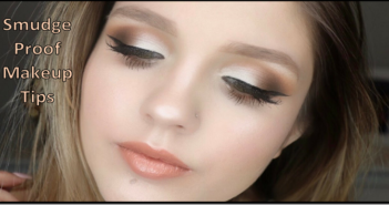 Smudge-Proof Makeup Tips