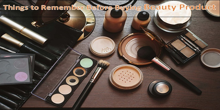 Things to Remember Before Buying Beauty Product