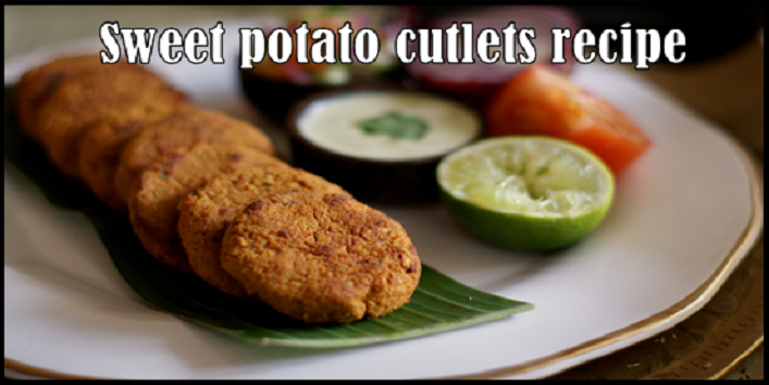 sweet potato cutlets recipe