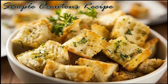 Croutons Recipe
