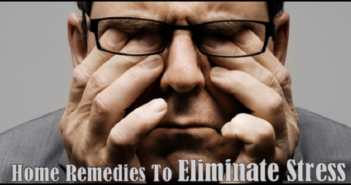 Home Remedies to Eliminate Stress