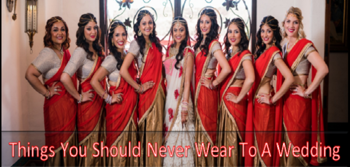 Style Hack: 7 Things You Should Never Wear To A Wedding