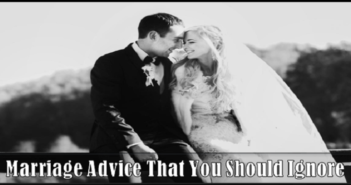 Marriage Advice That You Should Ignore