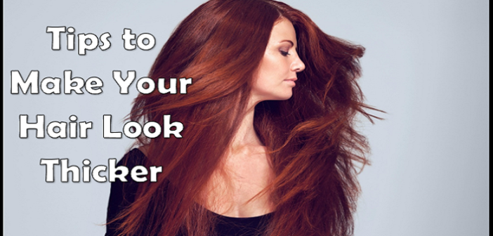Top 8 Tips to Make Your Hair Look Thicker